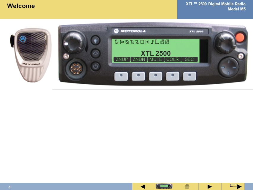 3 XTL™ 2500 Digital Mobile Radio Model M5 ► ◄ ► Radio Overview Fleet Map Status Alert Tones  Important Safety Information Your Radio Clicking on this icon when it is present, will start an interactive animation pertaining to the procedure currently being viewed.