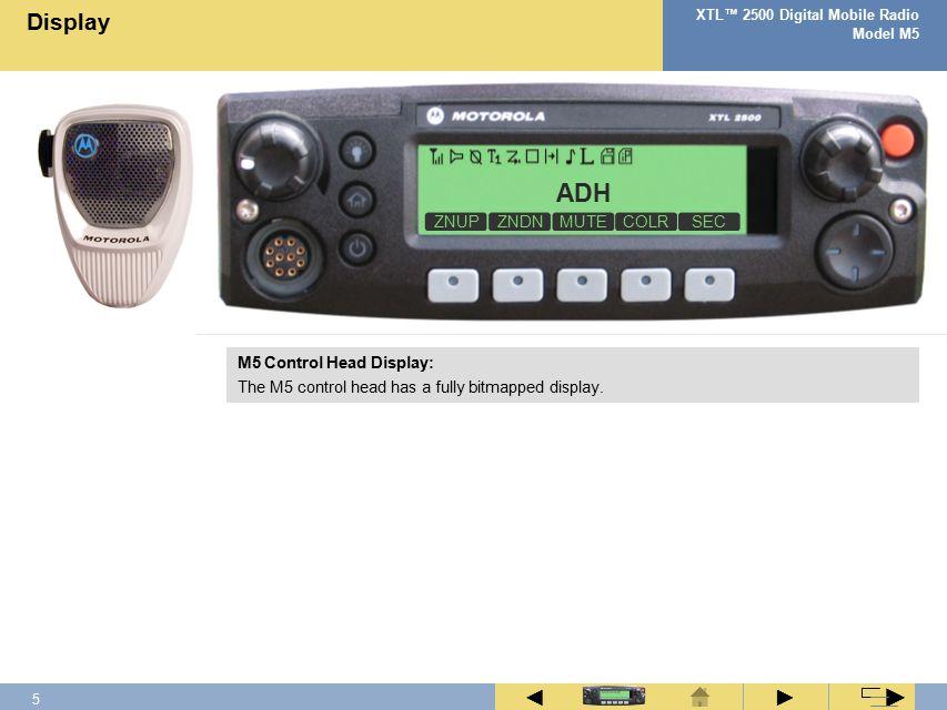 4 XTL™ 2500 Digital Mobile Radio Model M5 ► ◄ ► ZNUPZNDNMUTECOLRSEC XTL 2500 Welcome