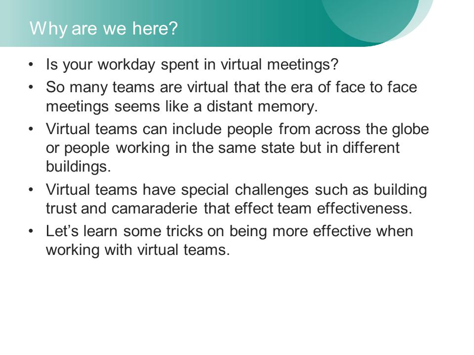 Why are we here.Is your workday spent in virtual meetings.