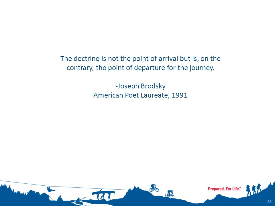 33 The doctrine is not the point of arrival but is, on the contrary, the point of departure for the journey.