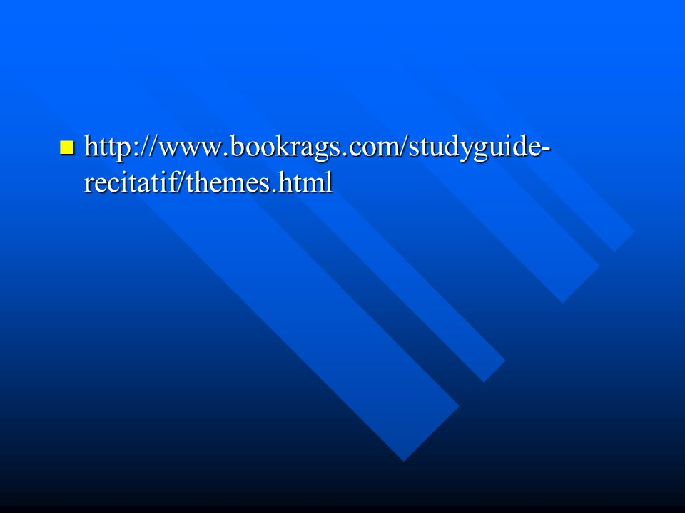 http://www.bookrags.com/studyguide- recitatif/themes.html http://www.bookrags.com/studyguide- recitatif/themes.html