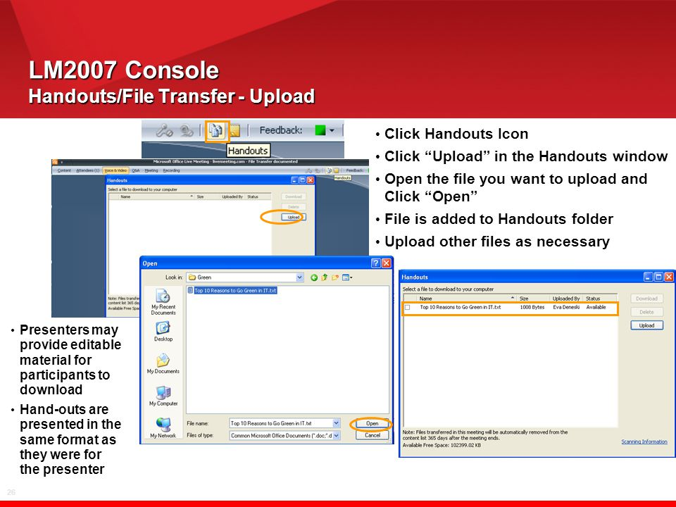 "26 LM2007 Console Handouts/File Transfer - Upload Click Handouts Icon Click ""Upload"" in the Handouts window Open the file you want to upload and Click"