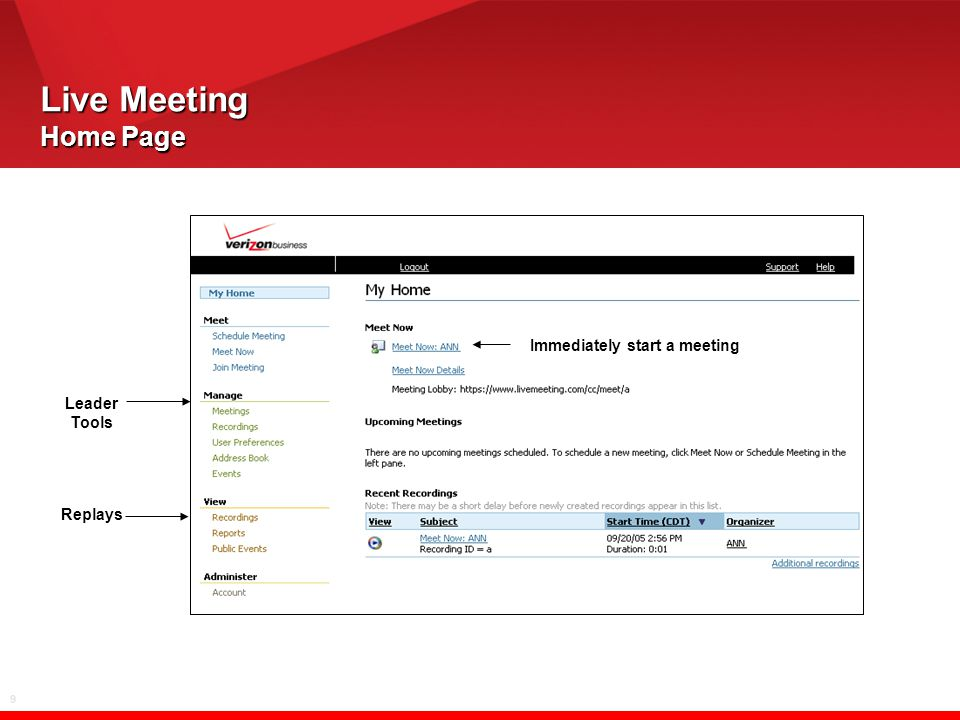 9 Live Meeting Home Page Leader Tools Replays Immediately start a meeting