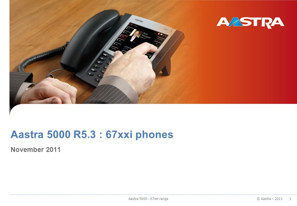 © Aastra – 2011 Range and phones presentation Level of features on Aastra 5000 Integration on Aastra 5000 management tools Openness to Value-Added applications through XML Content 2 Aastra 5000 - 67xxi range