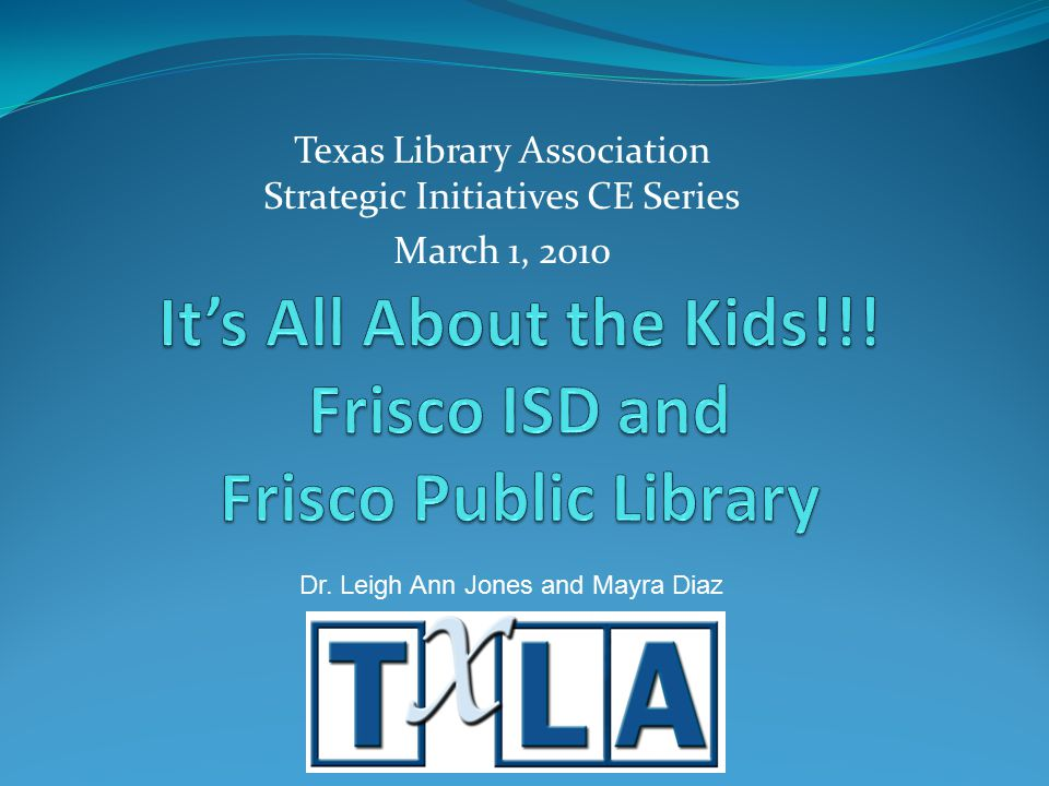Texas Library Association Strategic Initiatives CE Series March 1, 2010 Dr.