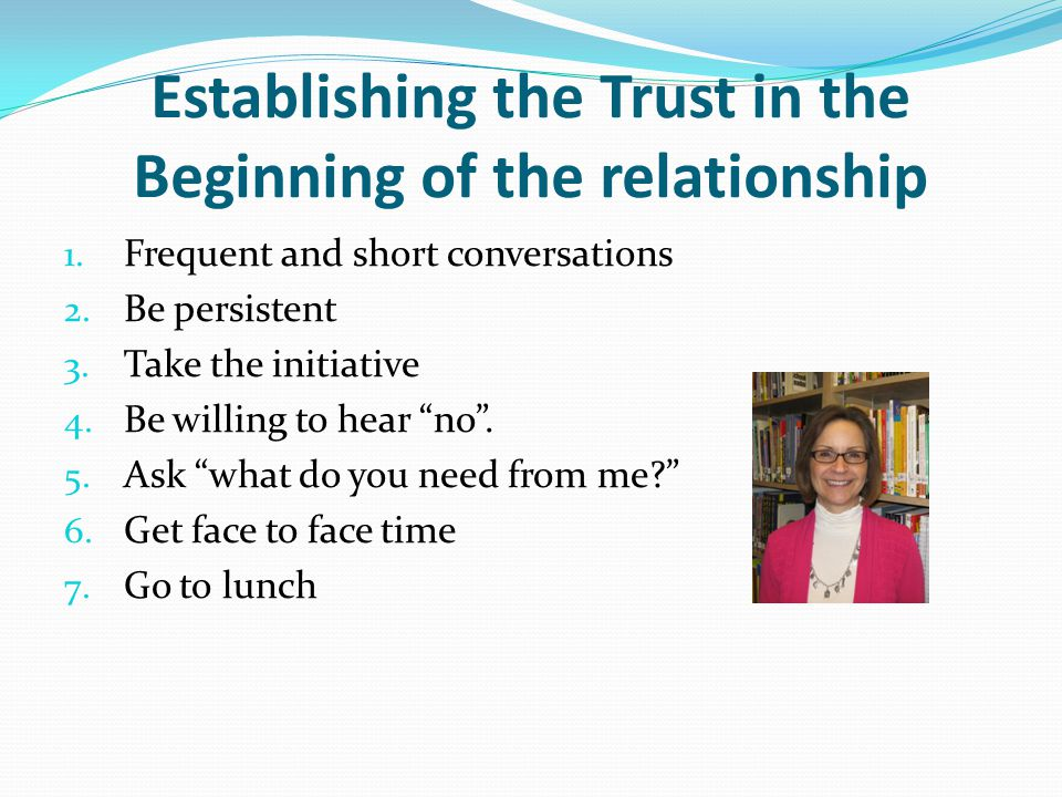 Establishing the Trust in the Beginning of the relationship 1.
