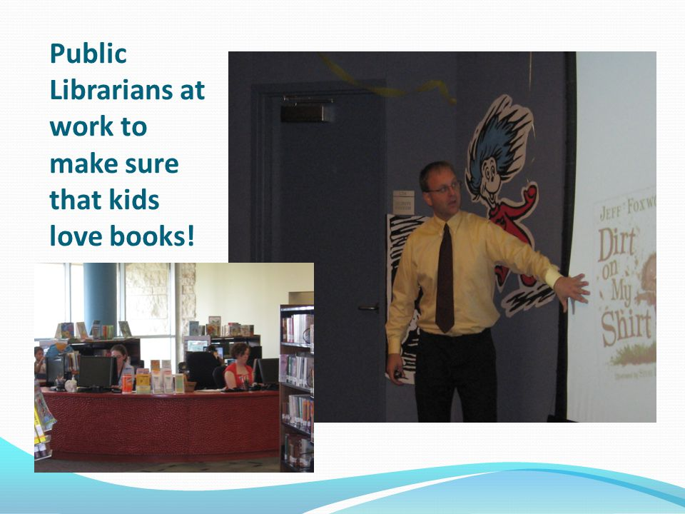 Public Librarians at work to make sure that kids love books!