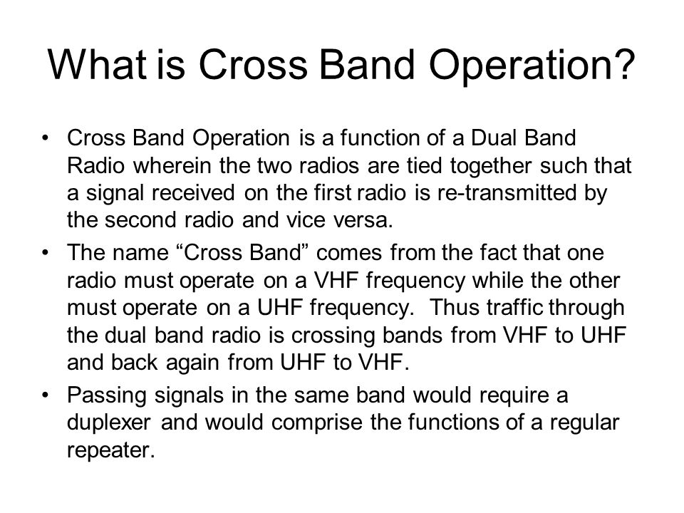 What is Cross Band Operation.
