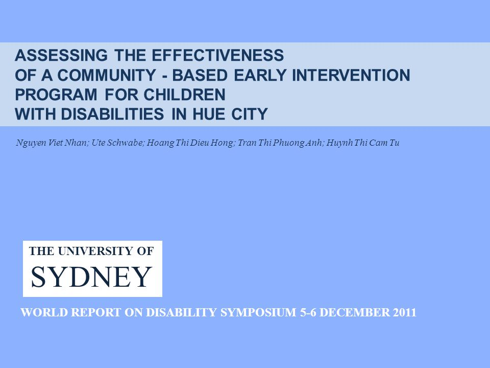 ASSESSING THE EFFECTIVENESS OF A COMMUNITY - BASED EARLY INTERVENTION PROGRAM FOR CHILDREN WITH DISABILITIES IN HUE CITY Nguyen Viet Nhan; Ute Schwabe