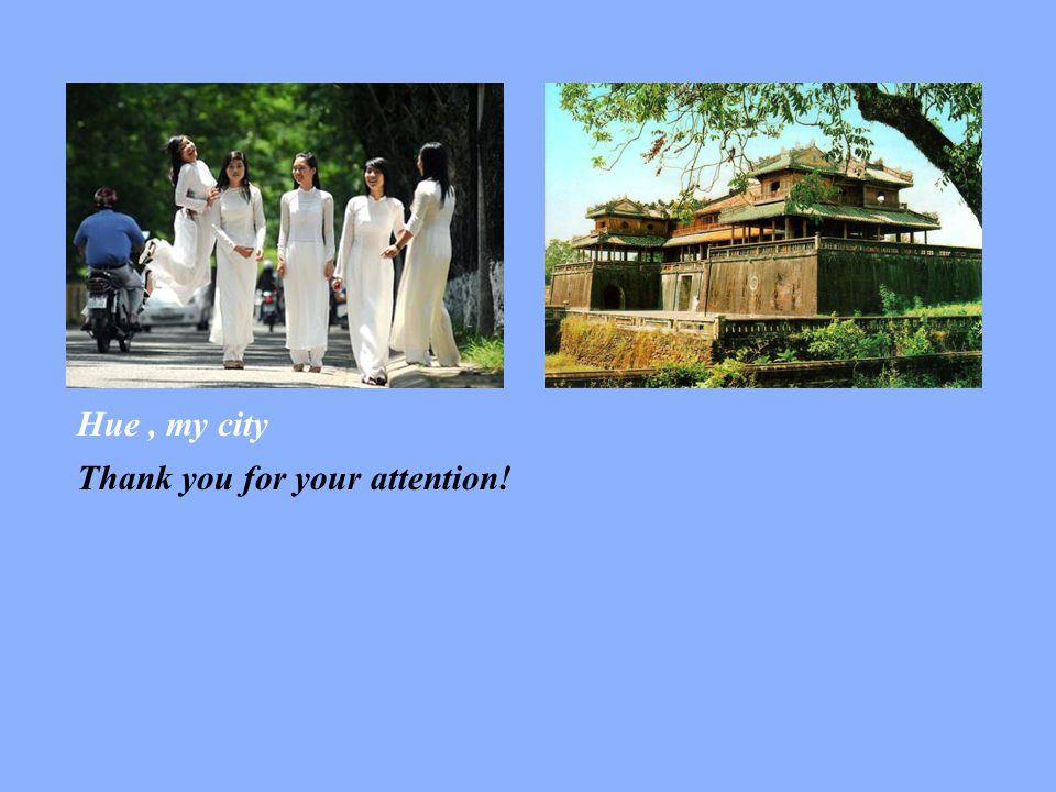 Thank you for your attention! Hue, my city