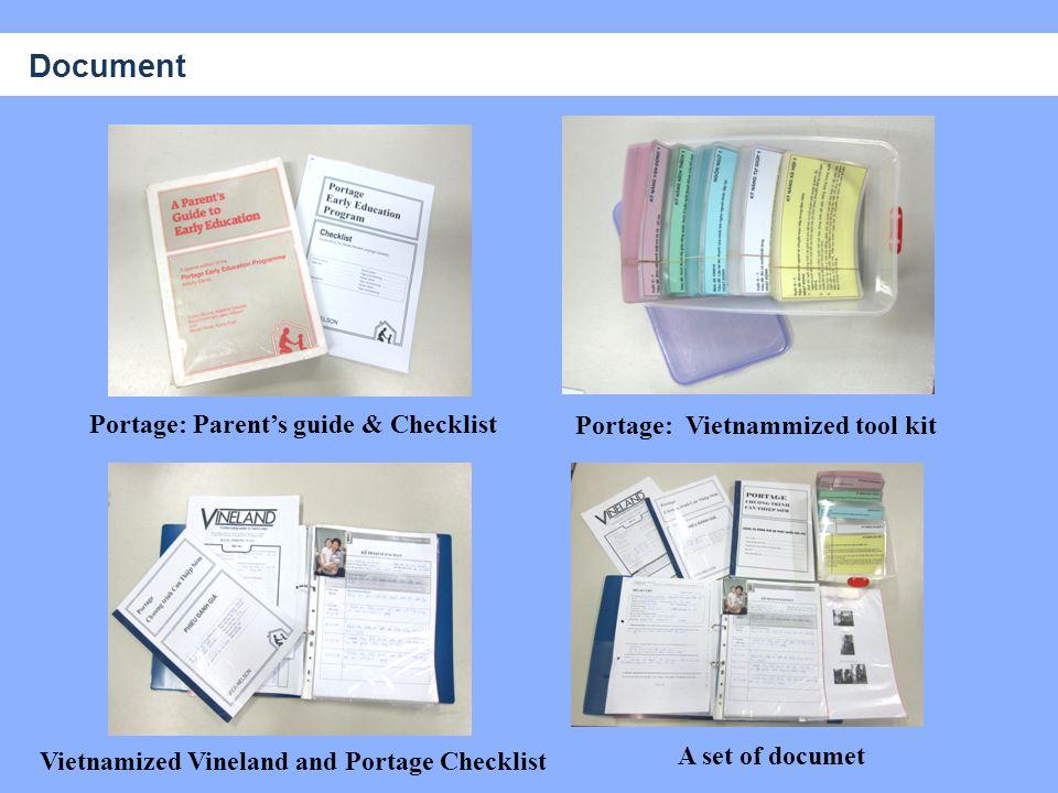 Portage: Parent's guide & Checklist Vietnamized Vineland and Portage Checklist Portage: Vietnammized tool kit A set of documet Document