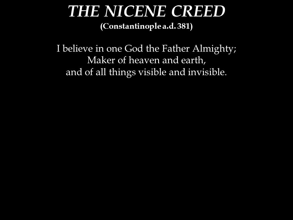 THE NICENE CREED (Constantinople a.d.
