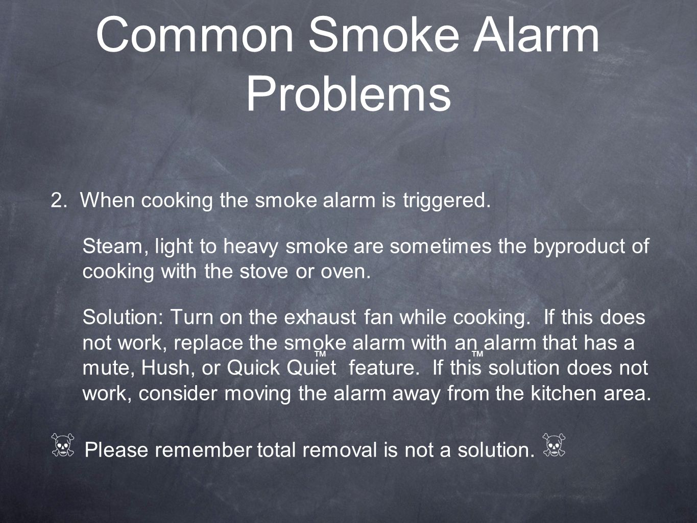 Common Smoke Alarm Problems 2.When cooking the smoke alarm is triggered.