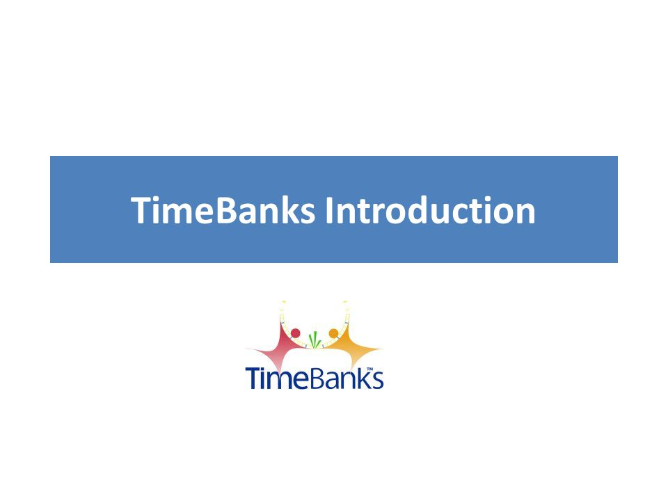 TimeBanks Introduction