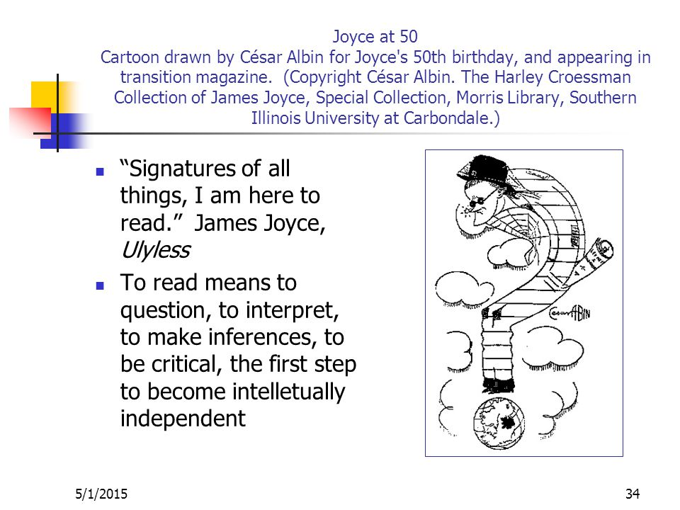 5/1/201534 Joyce at 50 Cartoon drawn by César Albin for Joyce s 50th birthday, and appearing in transition magazine.