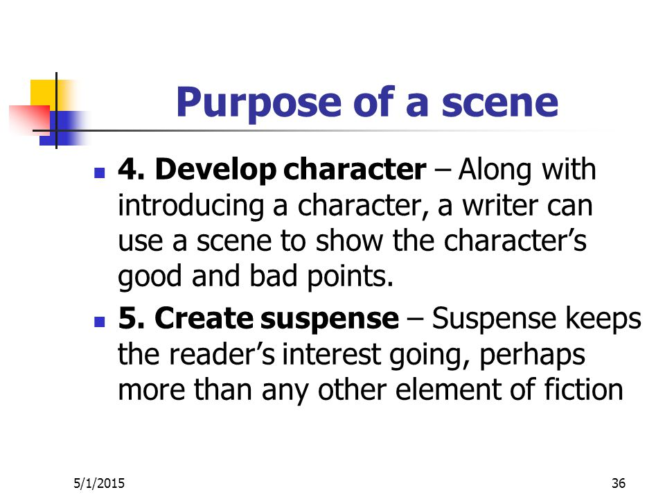Purpose of a scene 4.