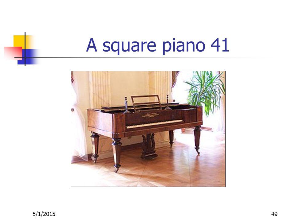 5/1/201549 A square piano 41