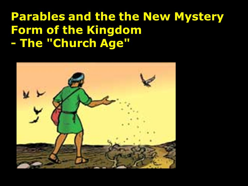 Parables and the the New Mystery Form of the Kingdom - The