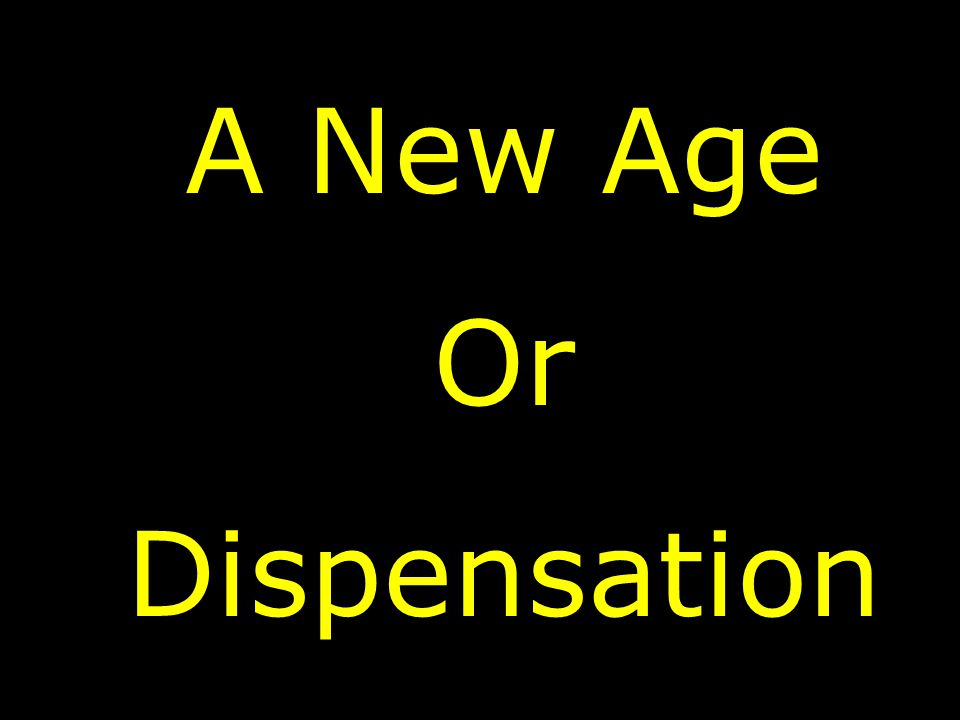A New Age Or Dispensation