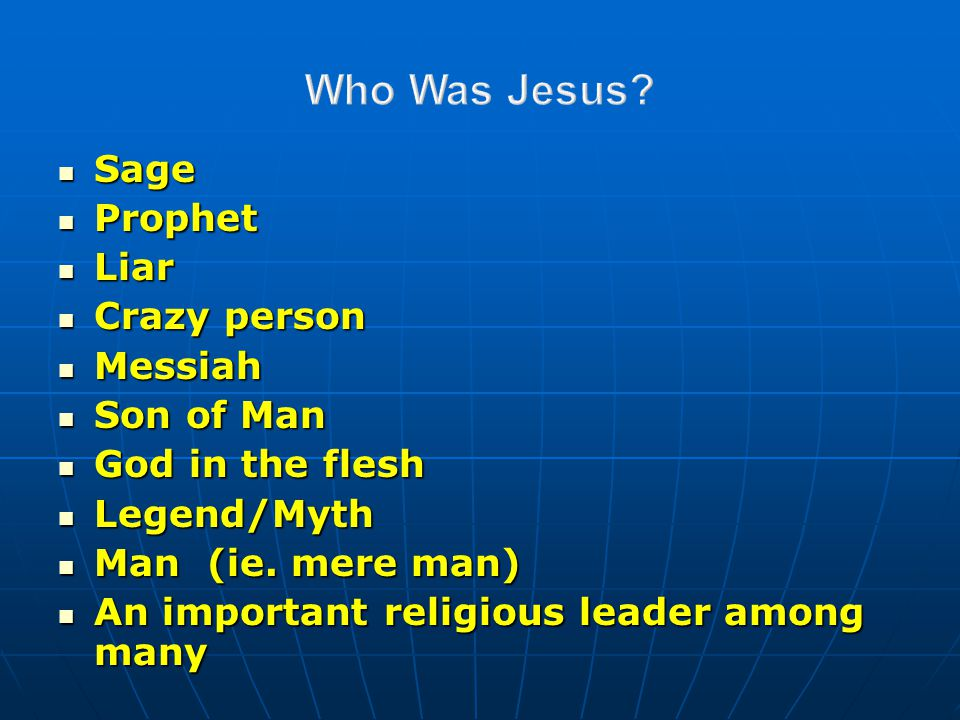 I Claims of Jesus II Jesus and Other Religious Leaders III Extra-Biblical sources on Jesus IV Reliability of the Witnesses V Messianic Prophecies VI The Jesus Myth Hypothesis VII Transformed Lives VIII The Miracles of Jesus IX The Resurrection Our Outline