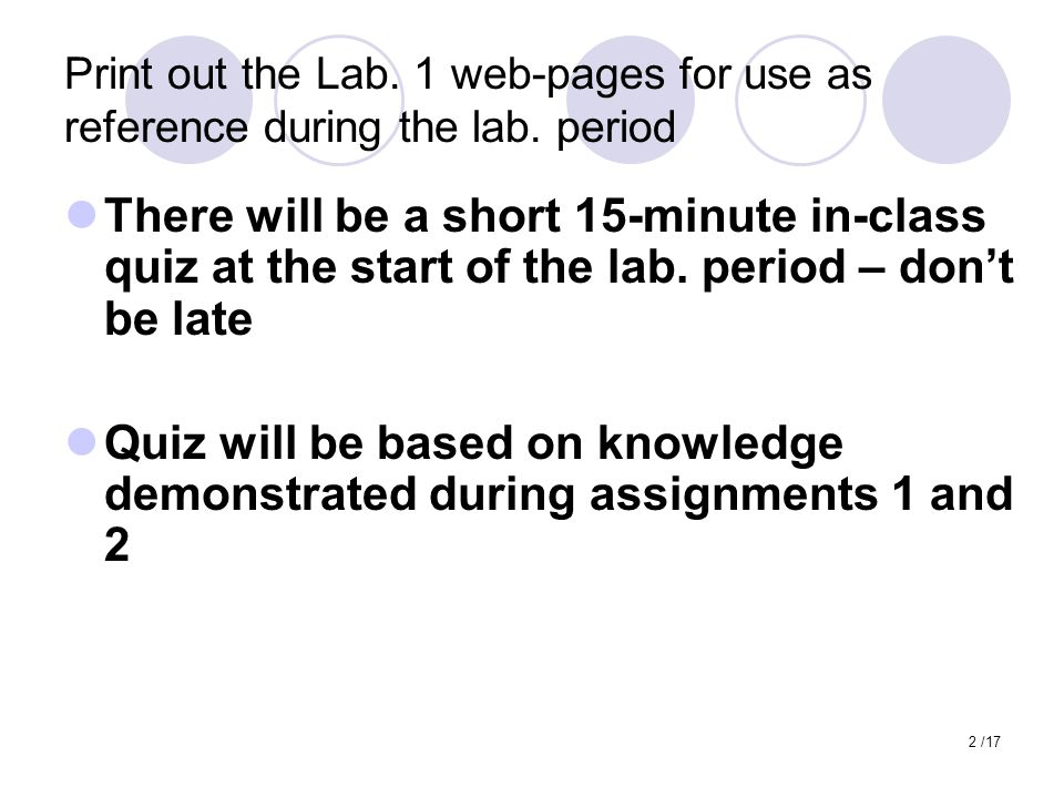 2 /17 Print out the Lab. 1 web-pages for use as reference during the lab.