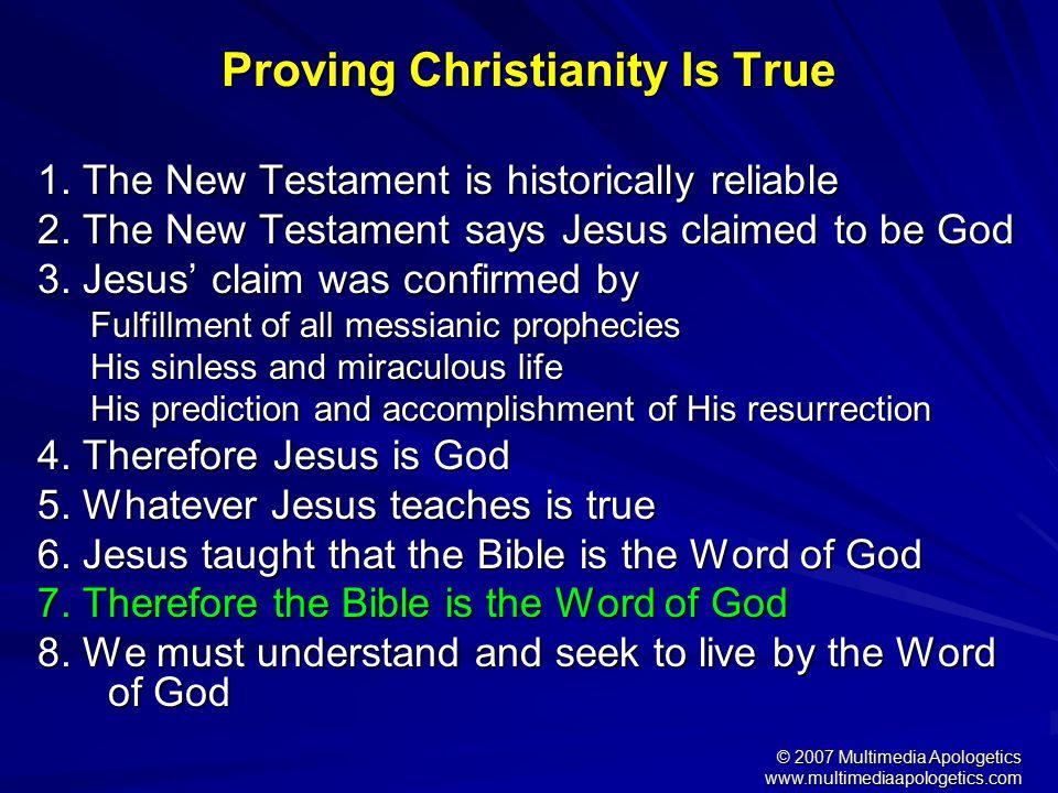 © 2007 Multimedia Apologetics www.multimediaapologetics.com According to Jesus the Bible is infallible: John 10:35...