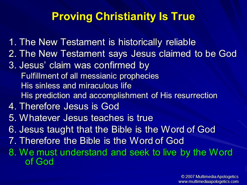 © 2007 Multimedia Apologetics www.multimediaapologetics.com Proving Christianity Is True 1. The New Testament is historically reliable 2. The New Test
