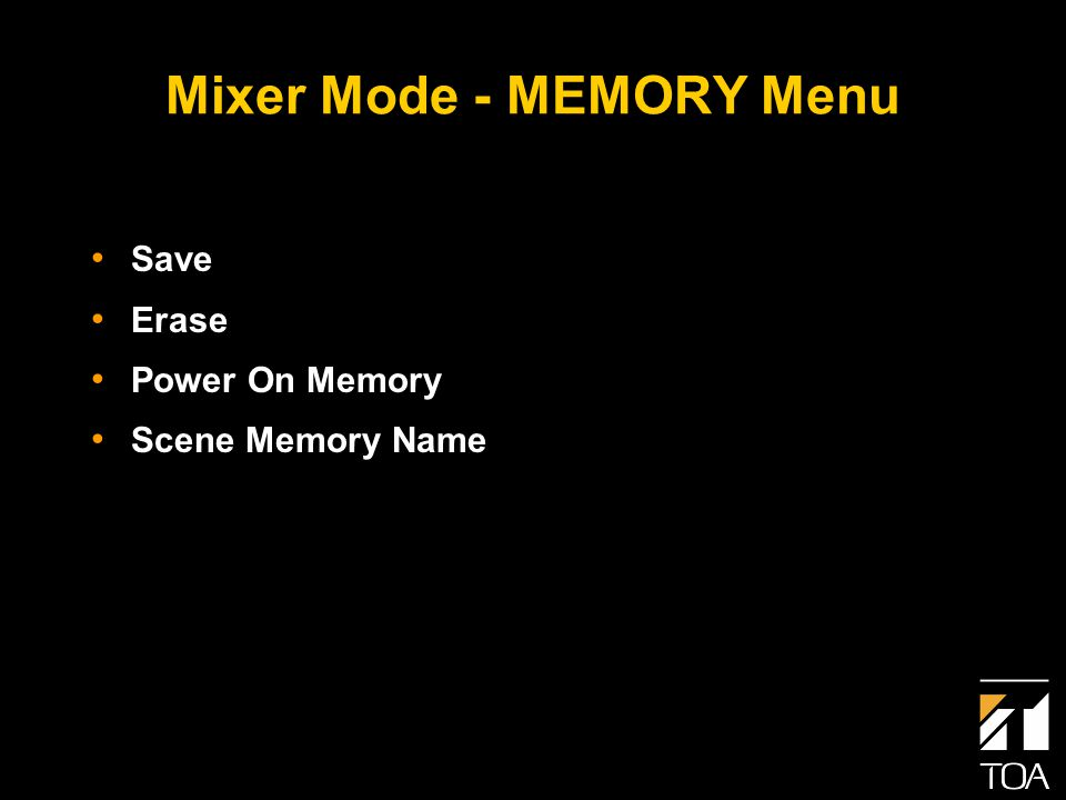 Mixer Mode - MEMORY Menu Save Erase Power On Memory Scene Memory Name