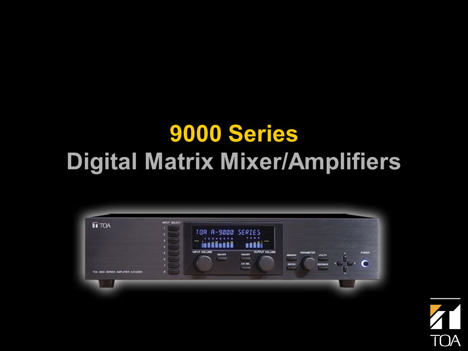 9000 Series Digital Matrix Mixer/Amplifiers