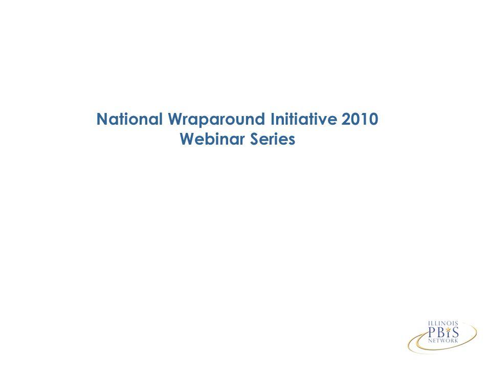 National Wraparound Initiative 2010 Webinar Series