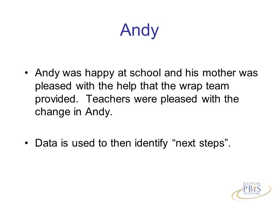 Andy was happy at school and his mother was pleased with the help that the wrap team provided.