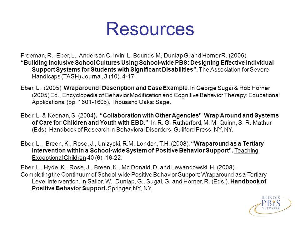 Freeman, R., Eber, L., Anderson C, Irvin L, Bounds M, Dunlap G, and Horner R.