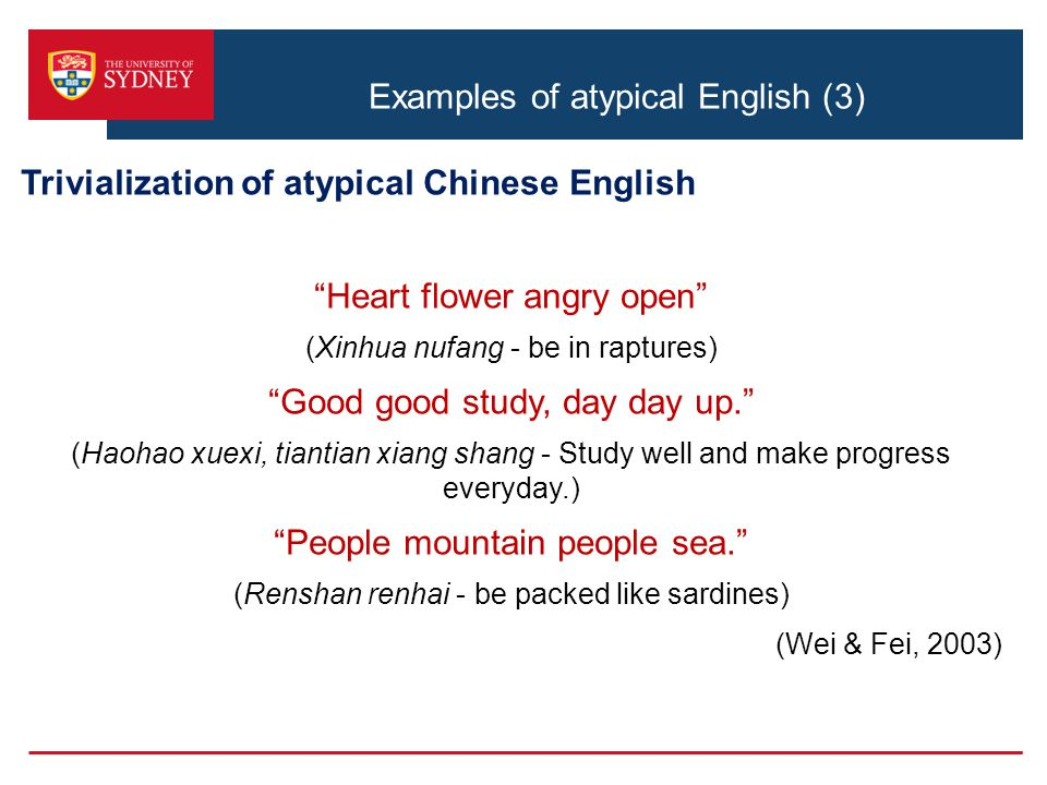 "Examples of atypical English (3) Trivialization of atypical Chinese English ""Heart flower angry open"" (Xinhua nufang - be in raptures) ""Good good stud"