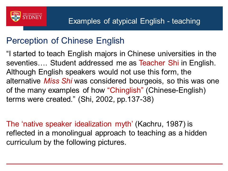 "Examples of atypical English - teaching Perception of Chinese English ""I started to teach English majors in Chinese universities in the seventies…. St"