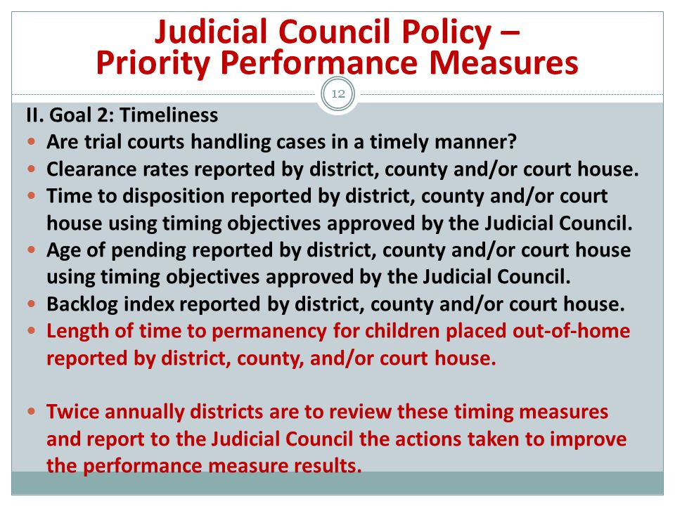 II. Goal 2: Timeliness Are trial courts handling cases in a timely manner.