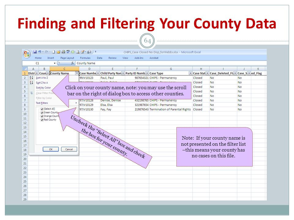 Finding and Filtering Your County Data 64 Click on your county name, note: you may use the scroll bar on the right of dialog box to access other counties.