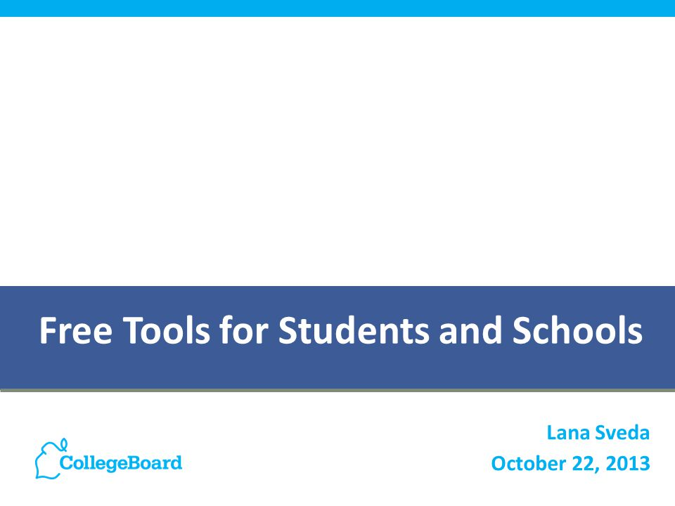 Free Tools for Students and Schools Lana Sveda October 22, 2013