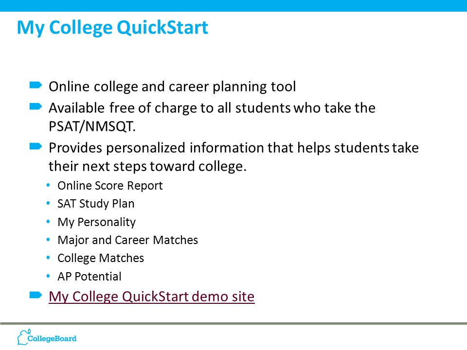  Online college and career planning tool  Available free of charge to all students who take the PSAT/NMSQT.