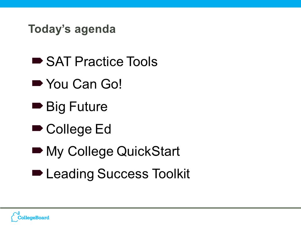 Today's agenda  SAT Practice Tools  You Can Go.