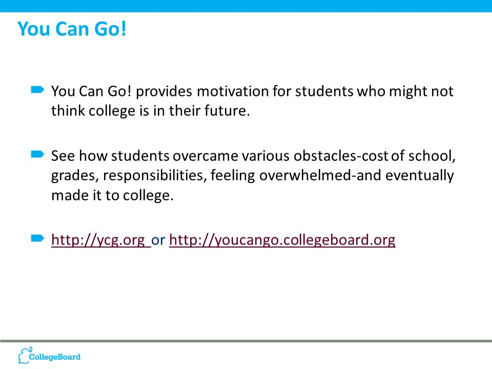  You Can Go. provides motivation for students who might not think college is in their future.