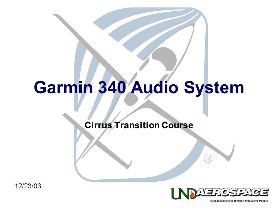 Garmin 340 Audio System Cirrus Transition Course 12/23/03