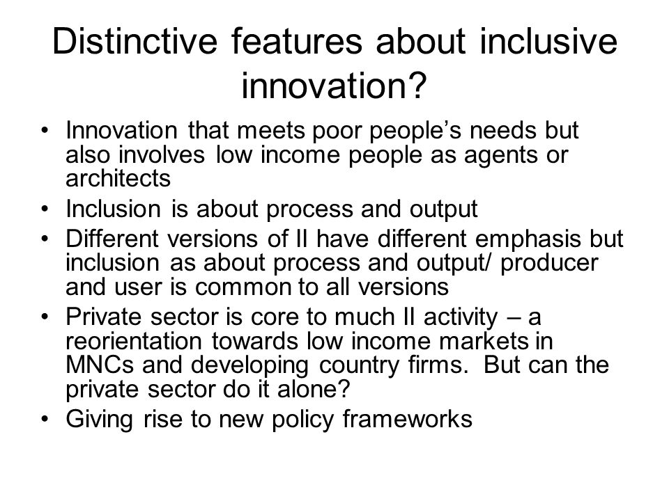 Distinctive features about inclusive innovation.
