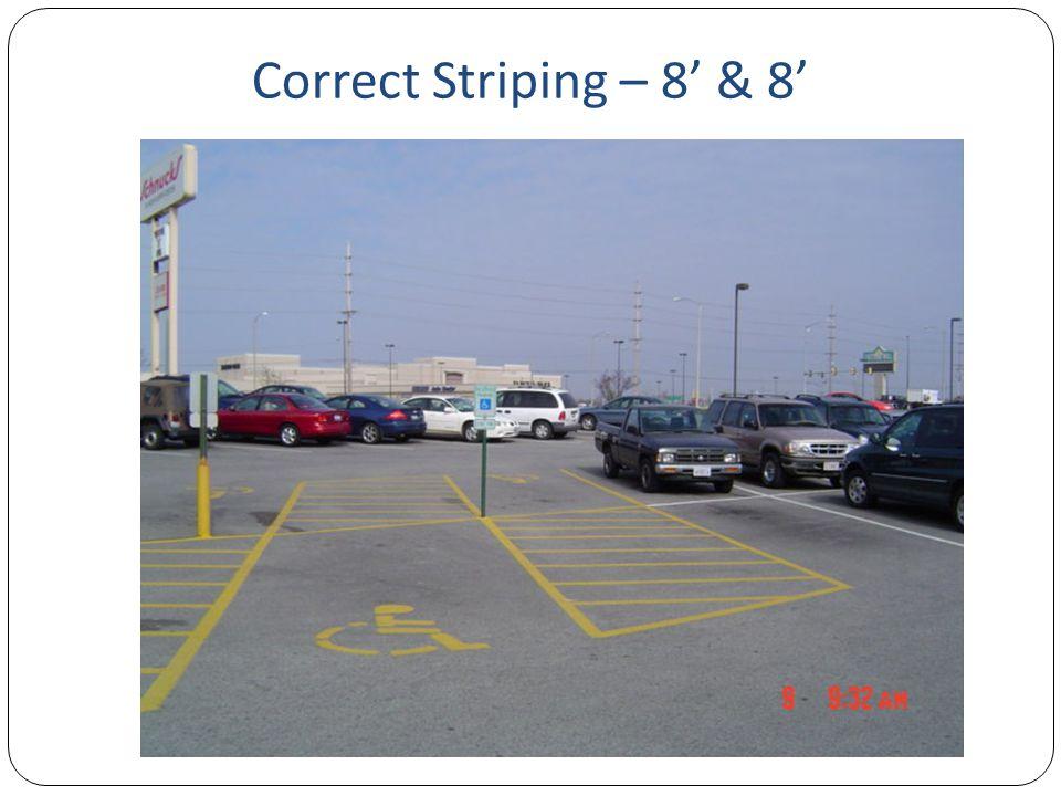 Correct Striping – 8' & 8'
