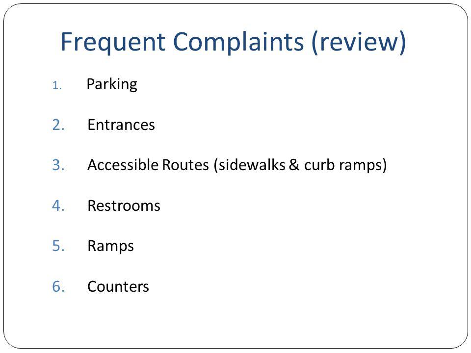 Frequent Complaints (review) 1. Parking 2. Entrances 3.