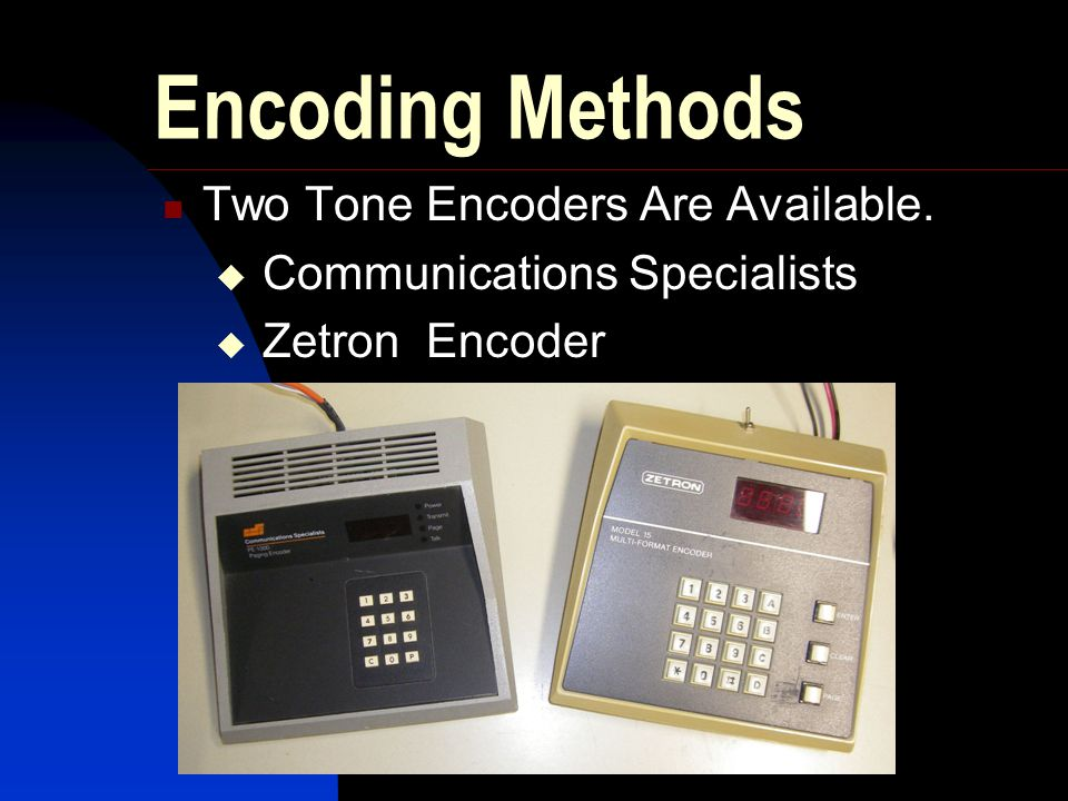 Encoding Methods Two Tone Encoders Are Available.  Communications Specialists  Zetron Encoder