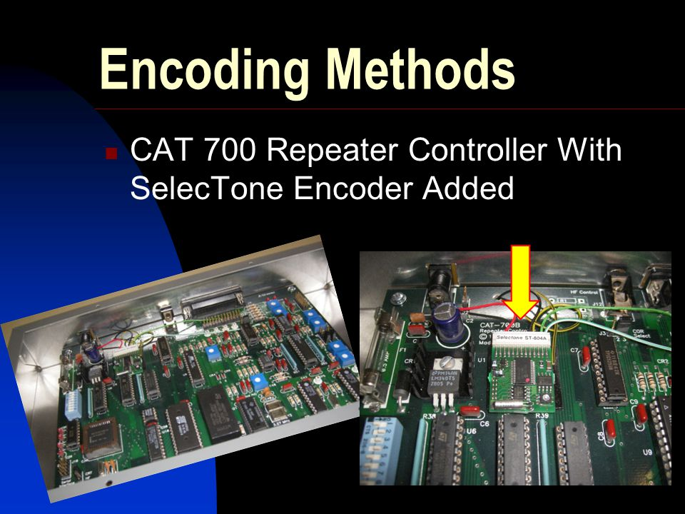 Encoding Methods CAT 700 Repeater Controller With SelecTone Encoder Added