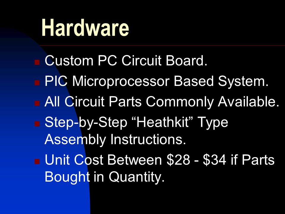 "Hardware Custom PC Circuit Board. PIC Microprocessor Based System. All Circuit Parts Commonly Available. Step-by-Step ""Heathkit"" Type Assembly Instruc"