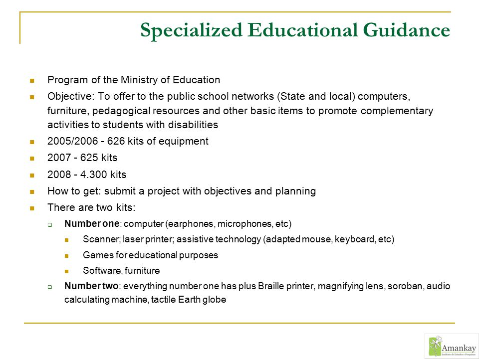 Specialized Educational Guidance Program of the Ministry of Education Objective: To offer to the public school networks (State and local) computers, f