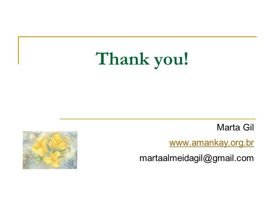 Thank you! Marta Gil www.amankay.org.br martaalmeidagil@gmail.com