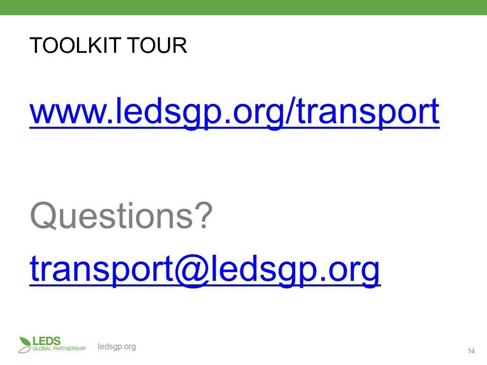 14 ledsgp.org TOOLKIT TOUR www.ledsgp.org/transport Questions transport@ledsgp.org